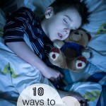 10 ways to encourage your reluctant sleeper