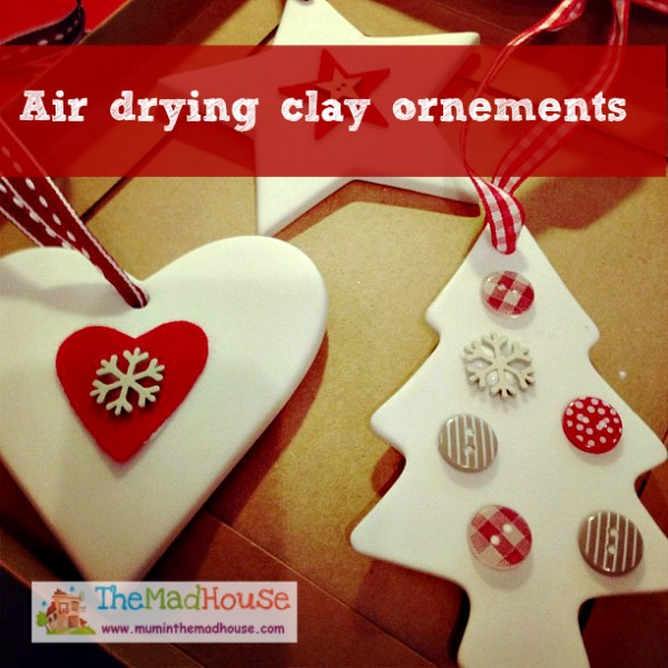 Air Drying Clay Ornaments | The Mad House
