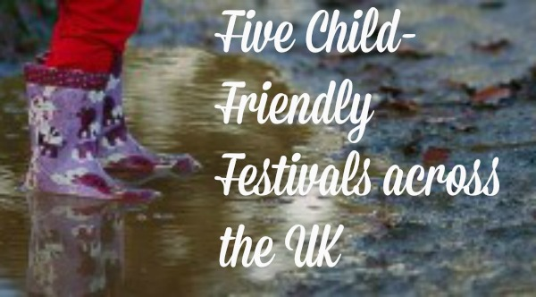 Five Child-Friendly Festivals across the UK