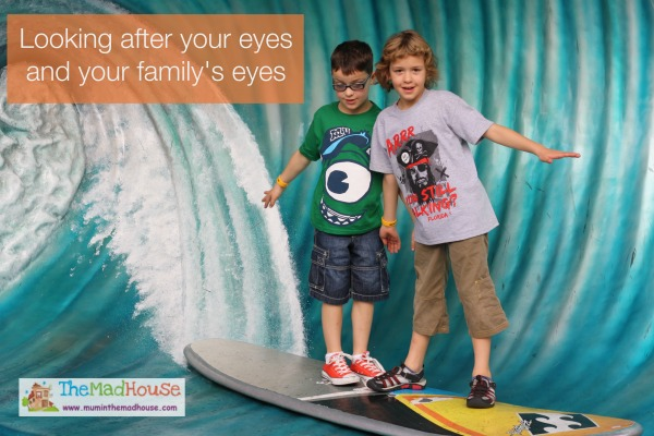Looking after your eyes and your familiy's eyes