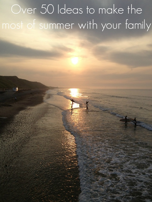 Over 50 Ideas to make the most of summer with your family