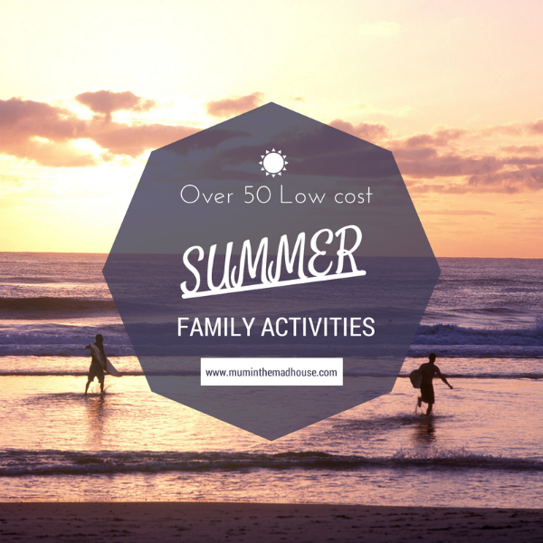 over 50 low cost summer family activities