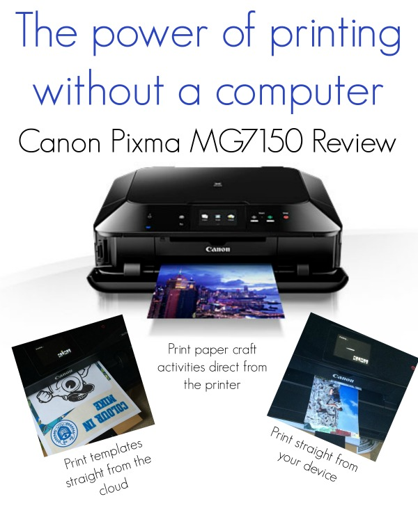 The power of printing without a computer  - Canon Pixma MG7150 Review