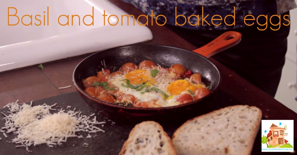 Basil and tomato baked eggs - cooking with kids - Mum In The Madhouse