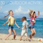 50 Outdoor adventures and activities for kids