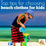 Top tips for choosing beach clothes for kids