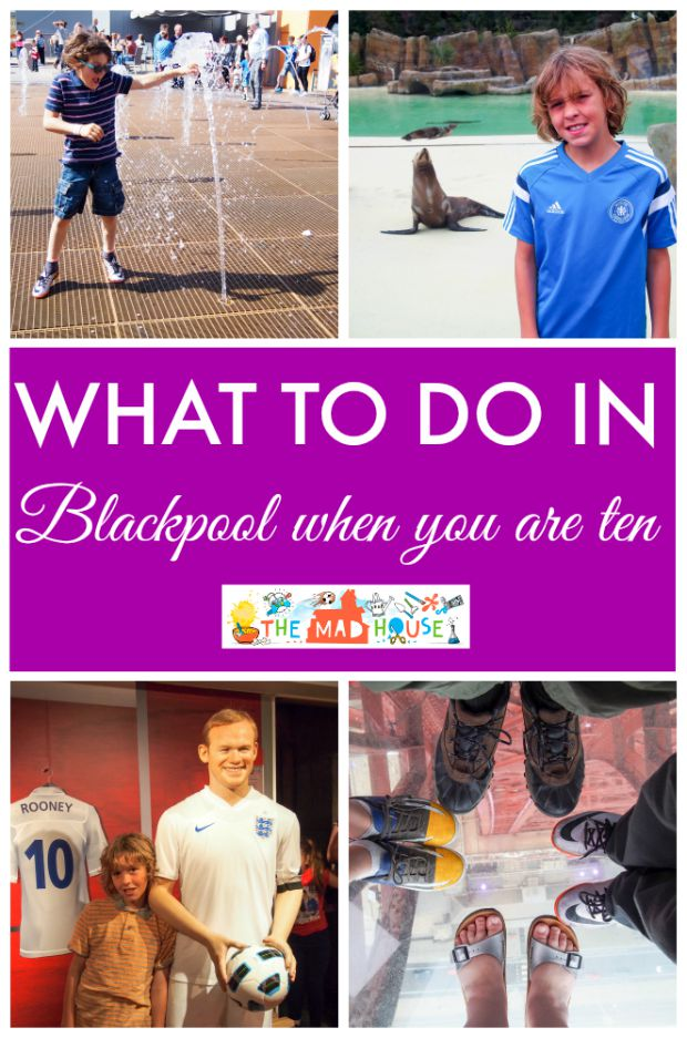 What to do in Blackpool when you are ten