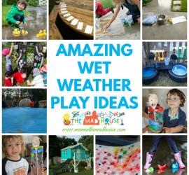 10 Amazing wet weather play ideas