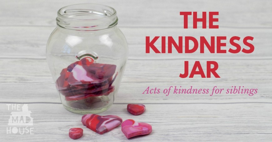 Acts of Kindness Jar - Acts of kindness for siblings. This is a fab DIY craft to try and cut down on sibling rivalry and have a more harmonious home. There are some amazing ideas for acts of kindness for siblings.