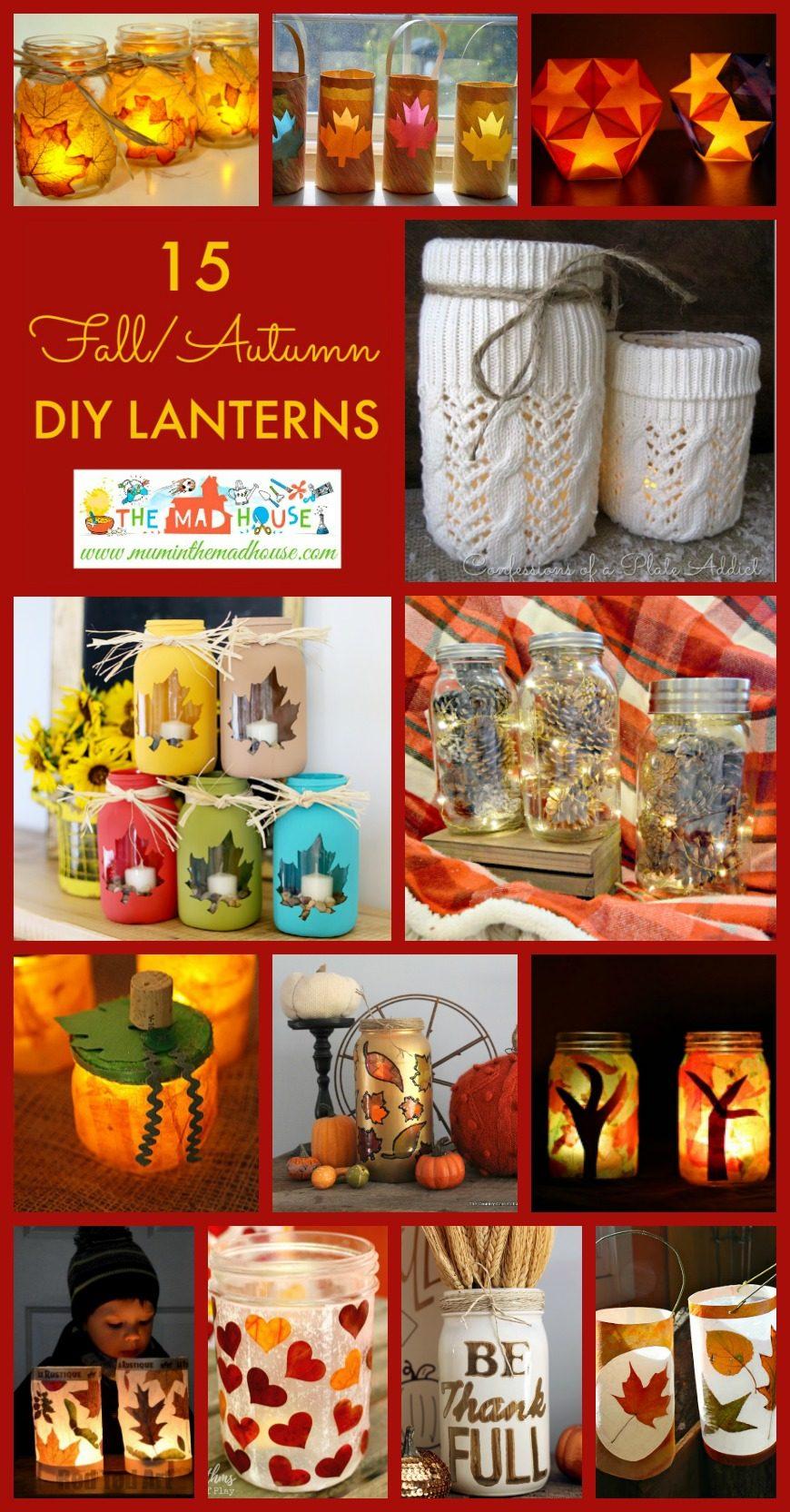 15 Fantastic Fall DIY Lanterns and Lights. Celebrate autumn with these beautiful seasonal DIY lanterns, luminaries and lights.