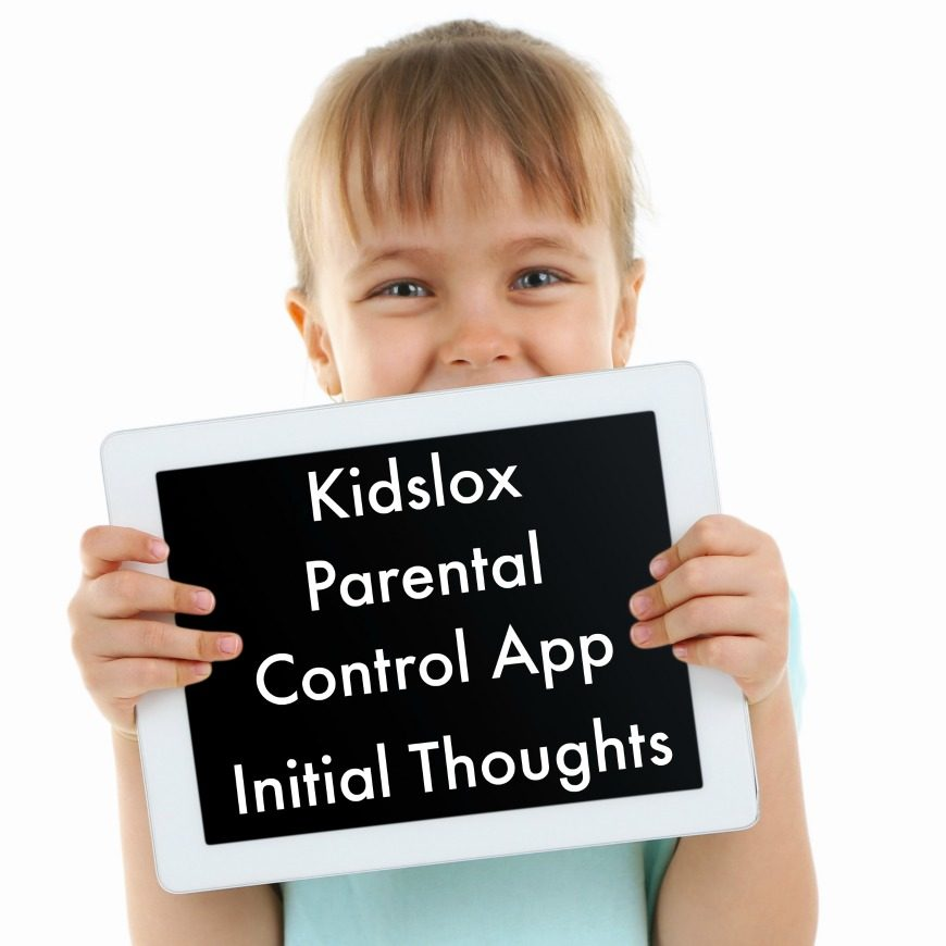Kidslox Parental Control App – Initial Thoughts