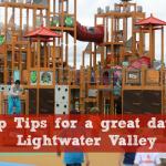 Lightwater Valley – Top Tips