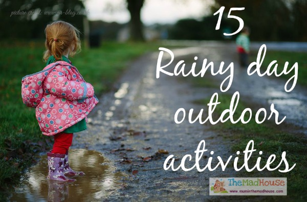 15 rainy day outdoor activities