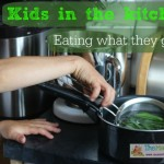 Kids in the kitchen – Eating what you grow