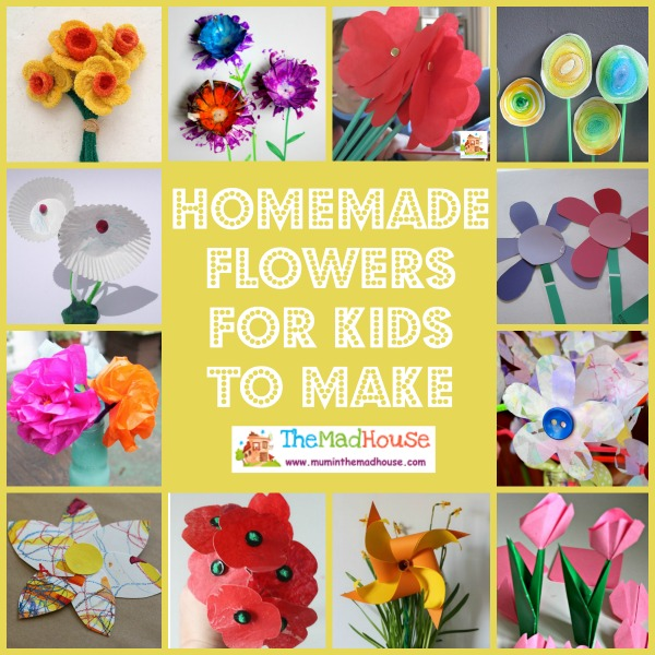Homemade Flowers For Kids To Make Mum In The Madhouse