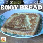 Eggy Bread – cooking with kids