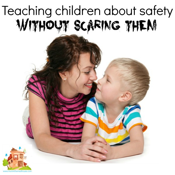 Teaching children about safety without scaring them