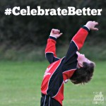 Share your kids goal celebrations #CelebrateBetter