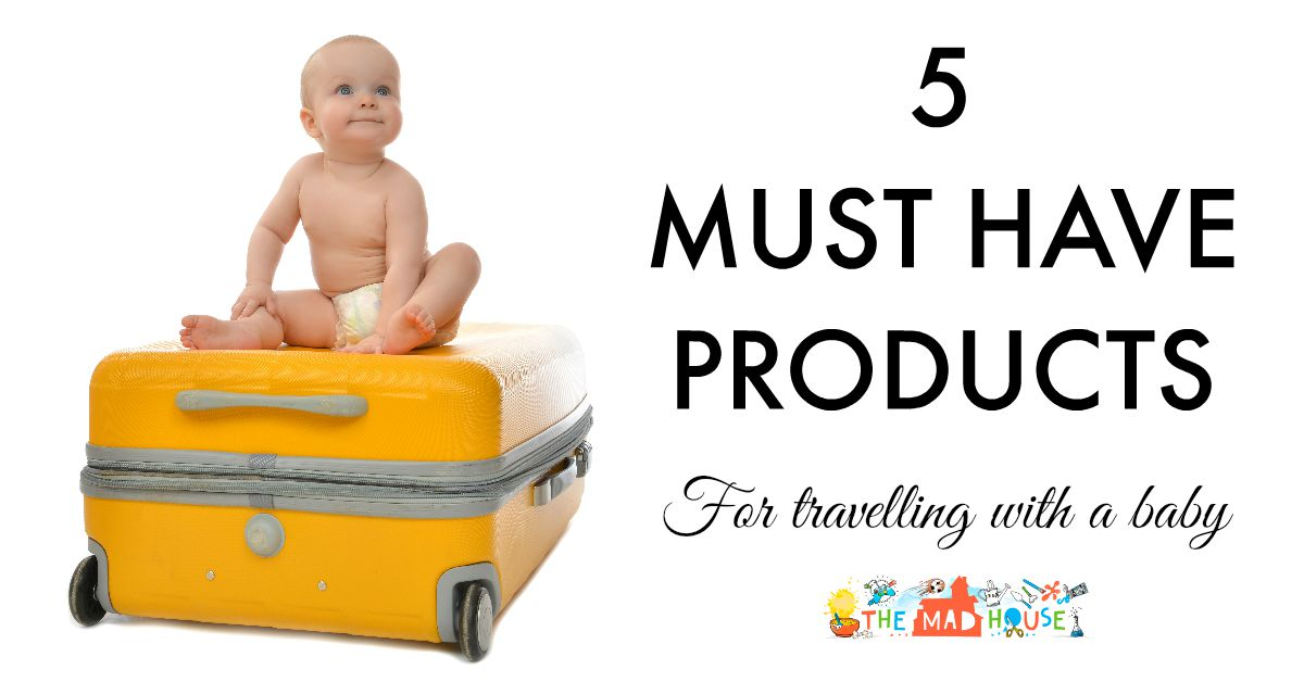5 must have products for traveling with a baby