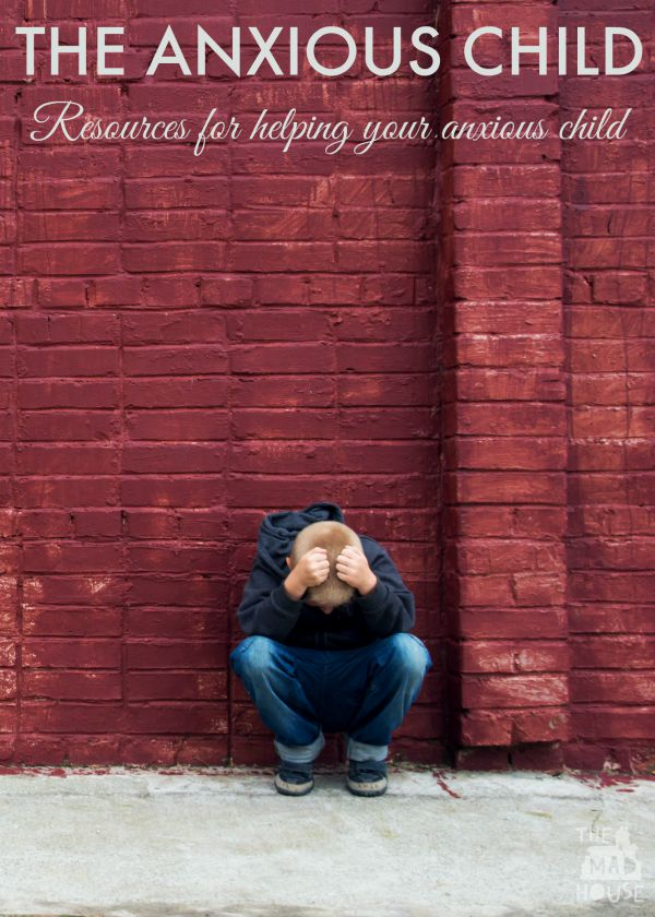 Resources for helping your anxious child