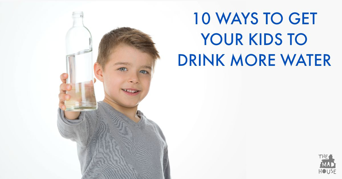 10 ways to get your kids to drink more water