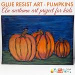 Glue Resist Art Project for Kids - Pumpkin