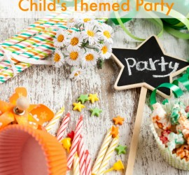 Everything You Need To Know About Hosting A Child's Themed Party