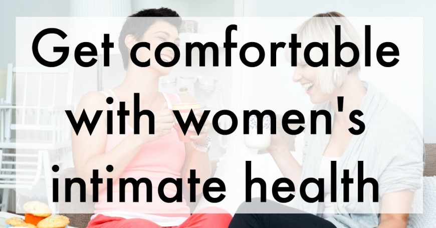 et comfortable with women's intimate health