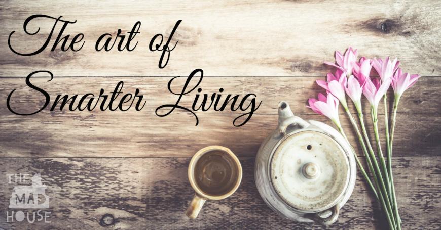 The art of smarter living