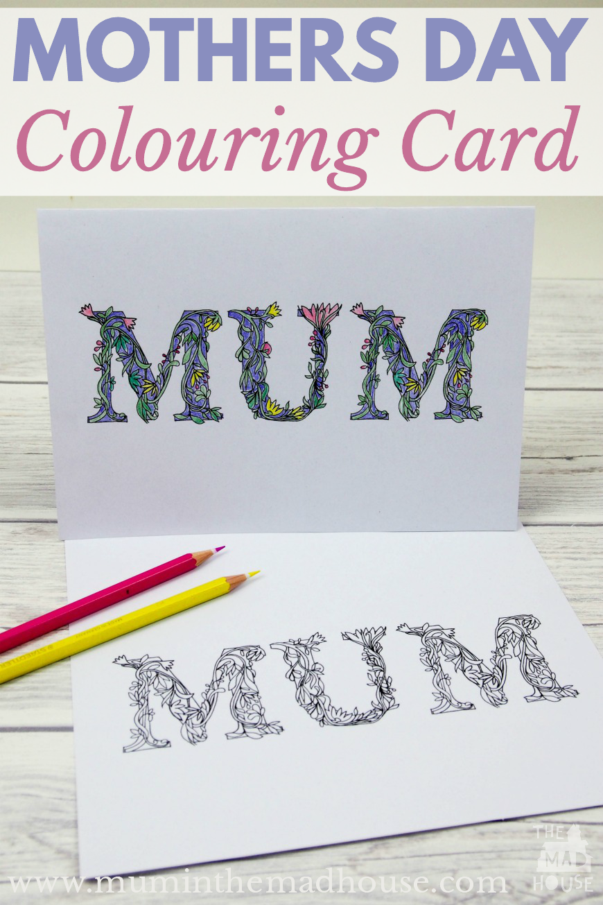 Free Mother's Day Colouring Cards - Mum In The Madhouse