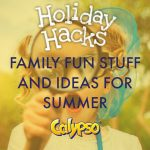 #HolidayHacks – simple fun ideas for the holidays with Calypso