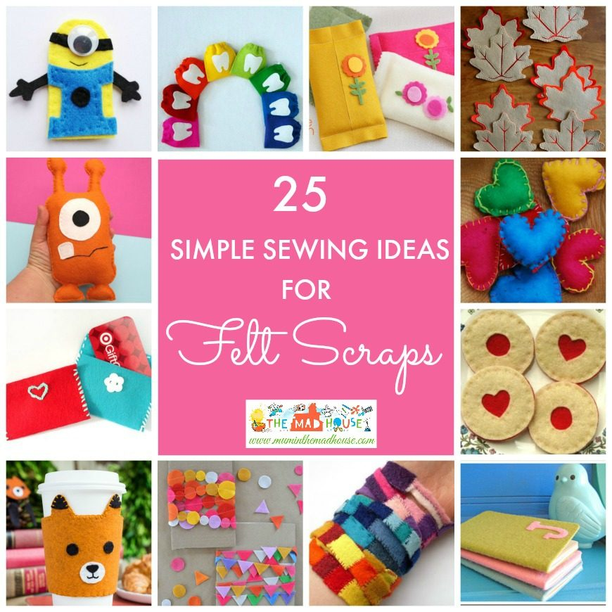 25 Simple Sewing Projects Using Felt And Scraps Is The Perfect Material For