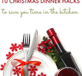 Christmas Dinner Hacks to save you time in the kitchen