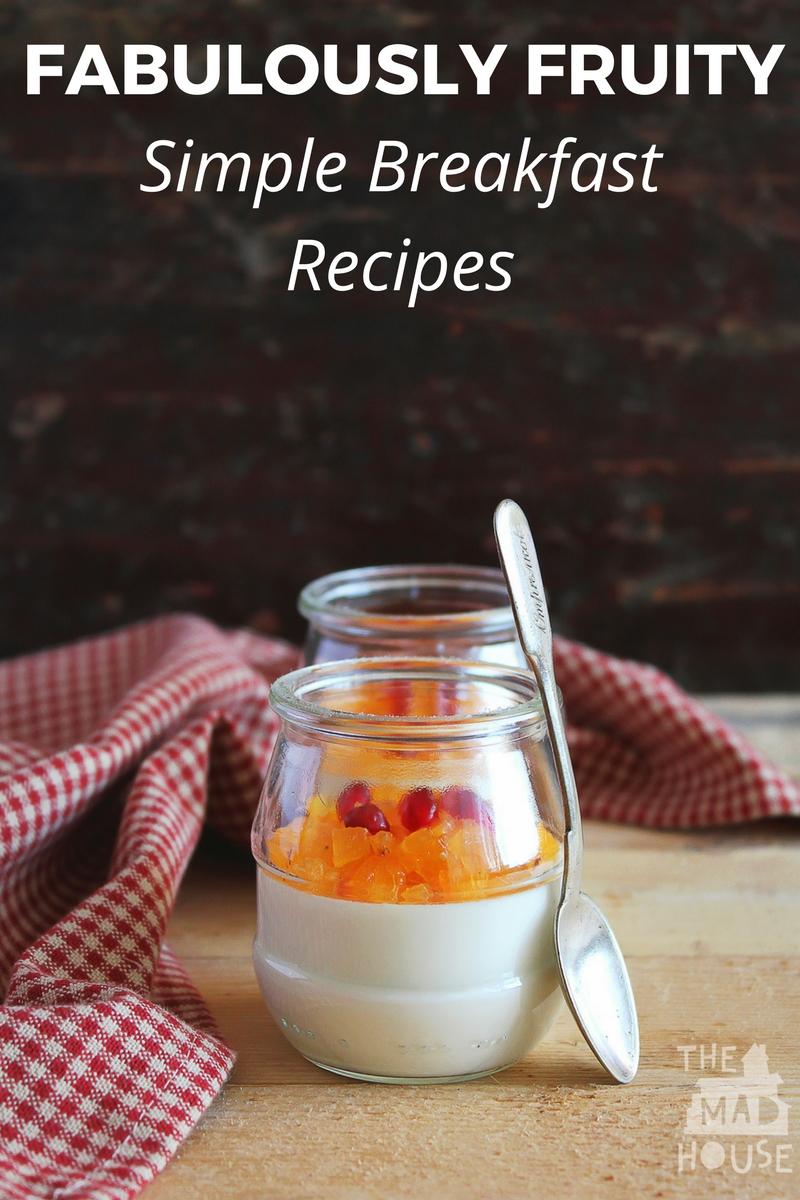 Fabulously fruity - simple healthy breakfast recipes that are fast, family friendly and oh so tasty.