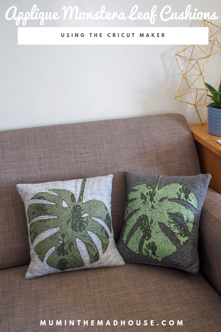 How to make amazing Applique Monstera Leaf Cushions easily using The Cricut Maker. Cut unstabilised fabric fast, accurately and easily with the Cricut Maker.