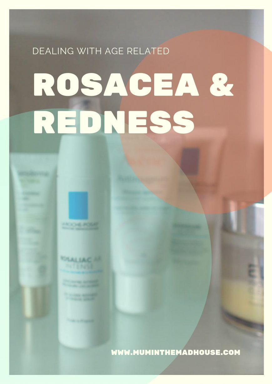 Dealing with age-related Rosacea and Redness - tips and product suggestion suggested by woman going through it and that work.
