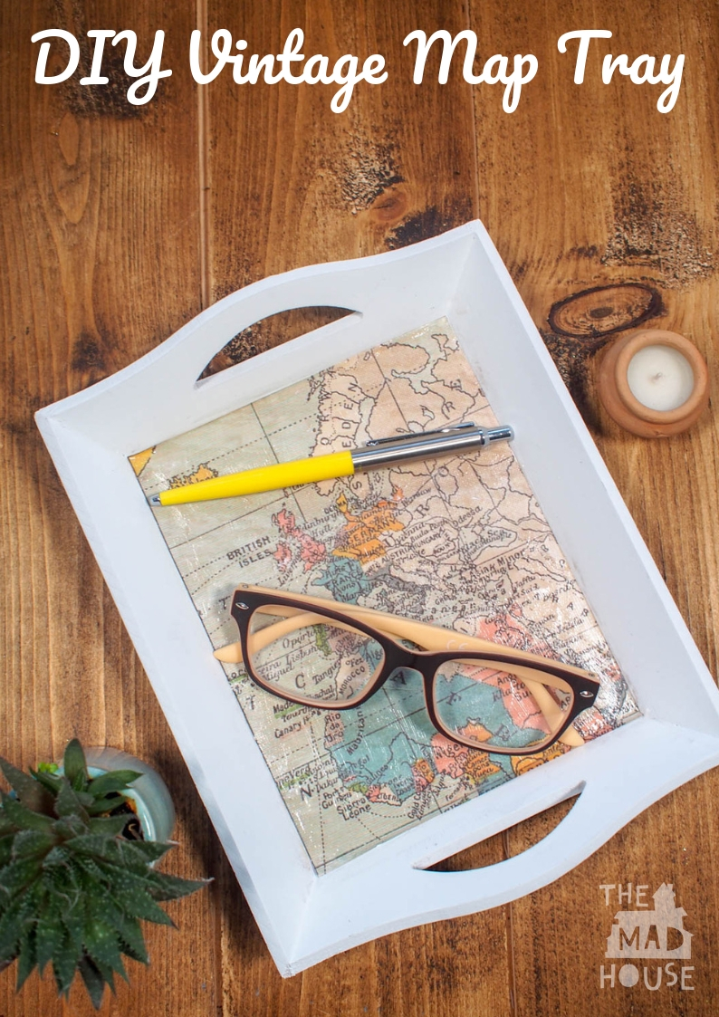 Upgrade a plain wooden tray with a vintage map and make a unique homemade gift of a vintage map tray.
