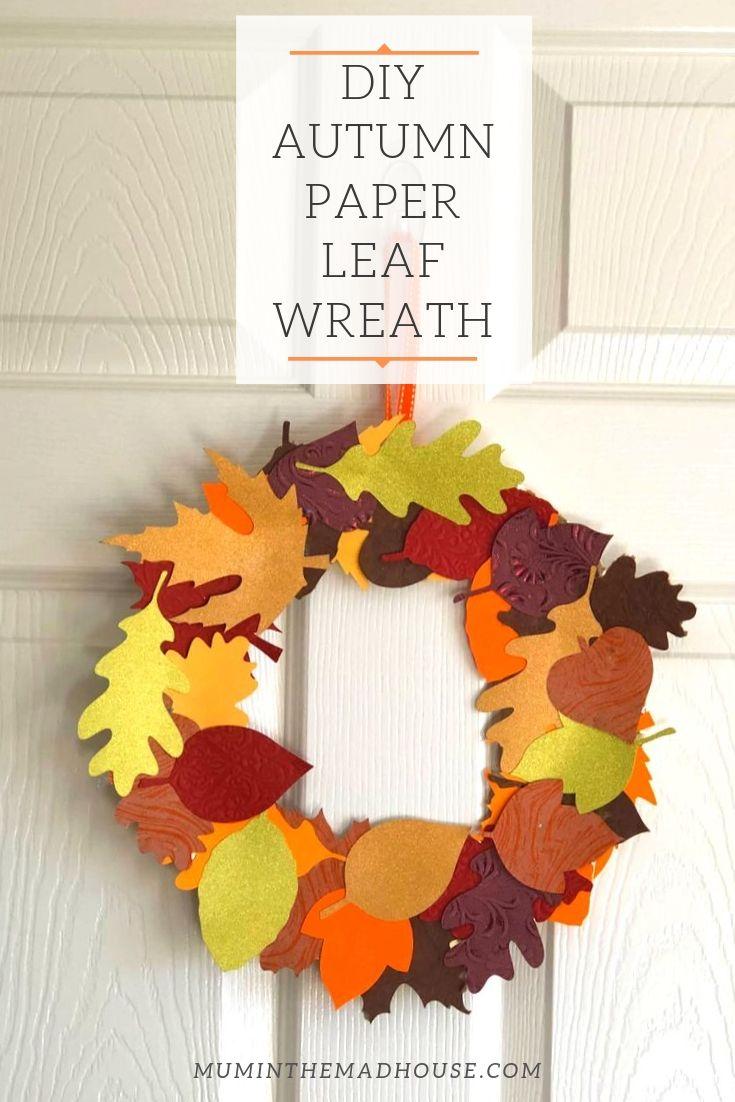 Diy Autumn Paper Leaf Wreath Mum In The Madhouse