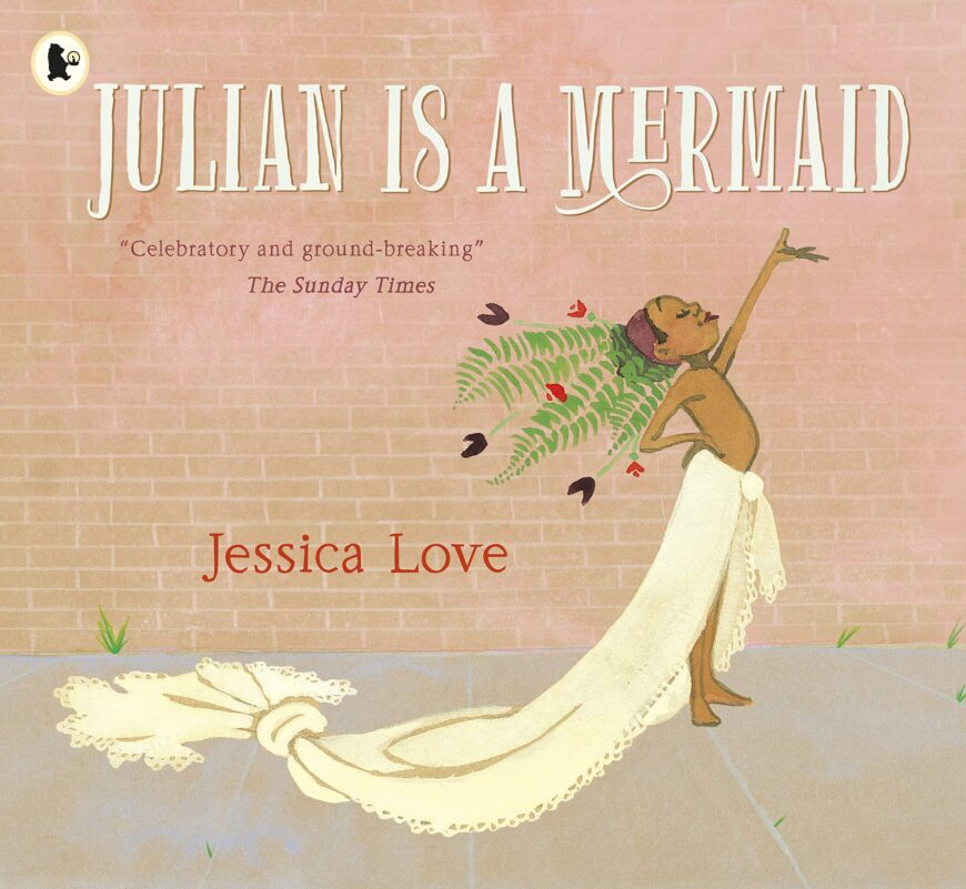 LGBTQ-friendly books for Young Children Julian is a mermaid