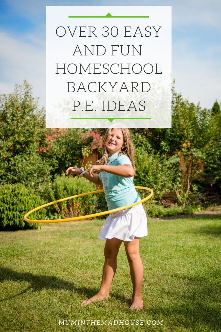 Over 30 Easy and Fun Homeschool Backyard PE Ideas