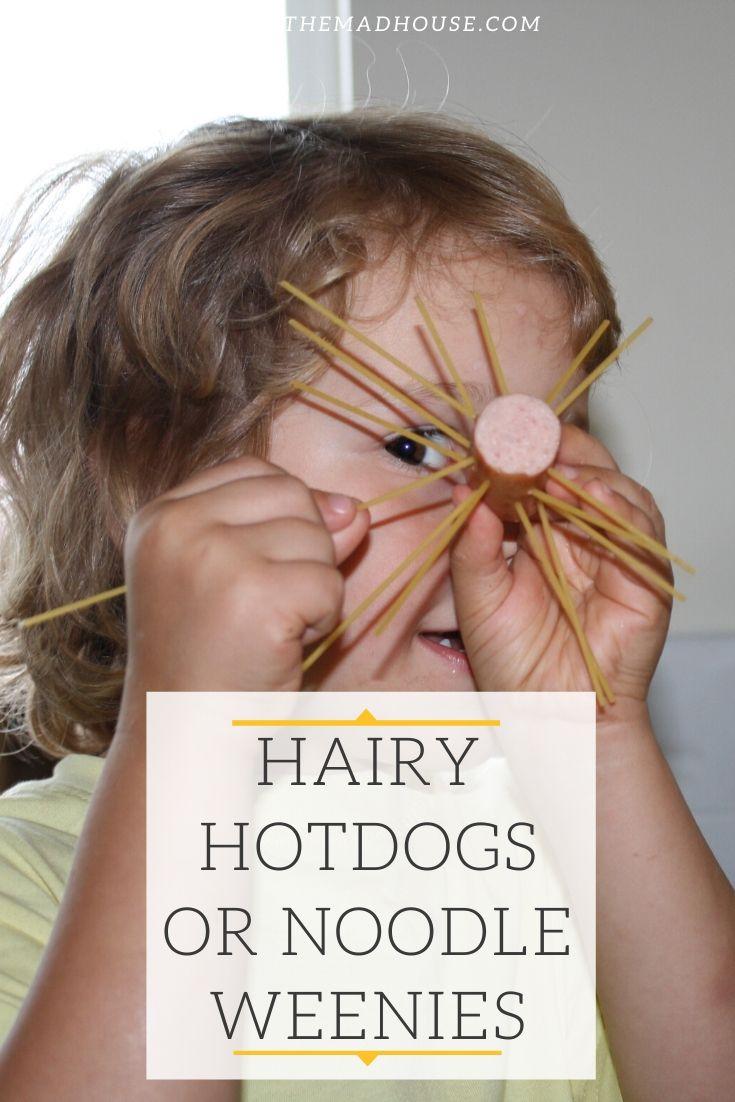 Hairy hotdogs or noodle weenies