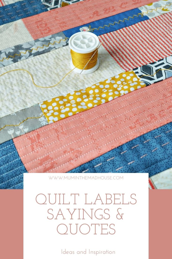 Ideas and Inspiration for Quilt Labels Sayings and Quotes fr all occasions. Quilts are made with love and should be labelled.