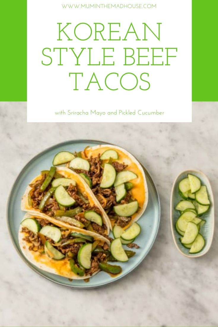 The easiest and most delicious Korean style taco recipe with juicy, tender, sweet and savoury beef with Sriracha Mayo and Pickled Cucumber