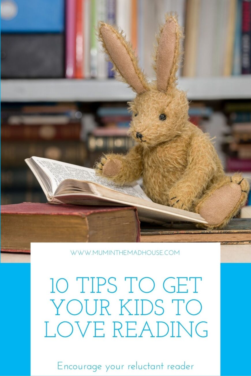 Top Ten Tips to Get Your Kids to Love Reading